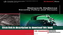 Download Network Defense: Security Policy and Threats (EC-Council Press) E-Book Online