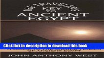 [Download] The Traveler s Key to Ancient Egypt, Revised: A Guide to the Sacred Places of Ancient