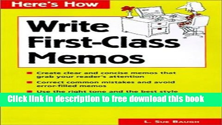How to Write First-Class Memos: The Handbook for Practical Memo Writing
