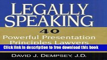 [Download] Legally Speaking: 40 Powerful Presentation Principles Lawyers Need to Know Hardcover