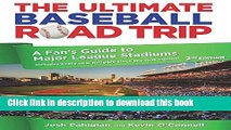 [Download] Ultimate Baseball Road Trip: A Fan s Guide to Major League Stadiums Hardcover Collection