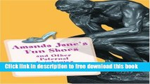 [Download] Amanda Jane s Fun Shoes: And Other Paternal Epiphanies Paperback Online