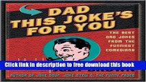 [Download] Dad, This Joke s for You: The Best Dad Jokes from the Funniest Comedians Hardcover