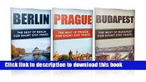 [Popular] Travel : Europe Travel Guide - Box Set  - Berlin,Prague,Budapest (Europe): Europe Travel