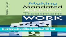 [Download] Making Mandated Addiction Treatment Work Paperback Collection