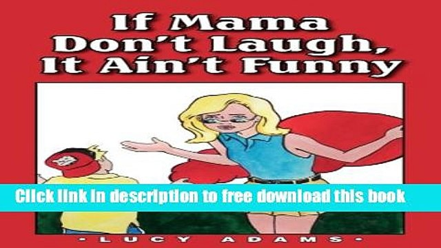 [Download] If Mama Don t Laugh, It Ain t Funny Hardcover Online
