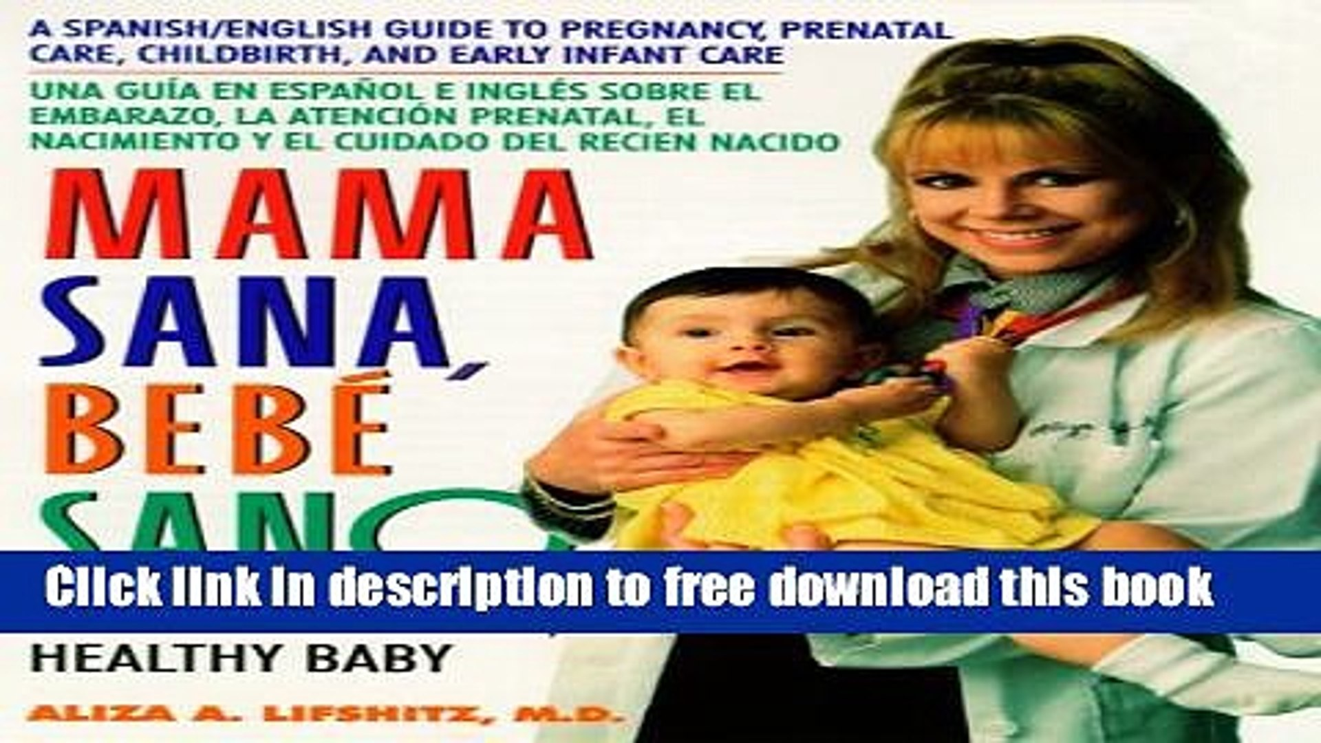[Download] Mama Sana, Bebe Sano: Healthy Mother, Healthy Baby Hardcover Free