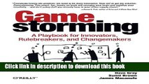 [Popular] Gamestorming: A Playbook for Innovators, Rulebreakers, and Changemakers Kindle Free