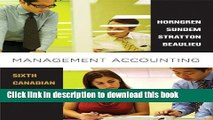 [Popular] Management Accounting, Sixth Canadian Edition Plus MyAccountingLab with Pearson eText --