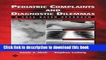 [Download] Pediatric Complaints and Diagnostic Dilemmas: A Case-Based Approach Kindle Free