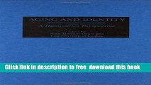 [Download] Aging and Identity: A Humanities Perspective Hardcover Free
