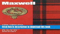 [Popular Books] Maxwell: The Origins of the Clan Maxwell and Their Place in History (Scottish Clan
