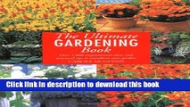 [Popular Books] The Ultimate Gardening Book: Over 1,000 Inspirational Ideas and Practical Tips to