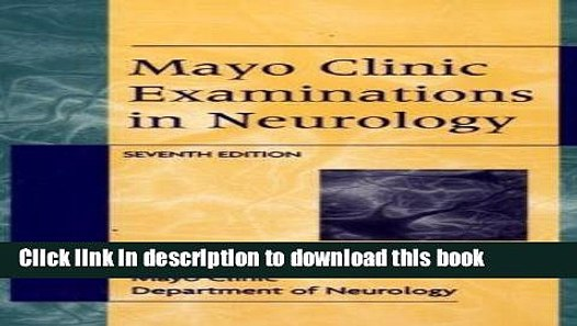 [Download] Mayo Clinic Examinations In Neurology, 7e Paperback Collection