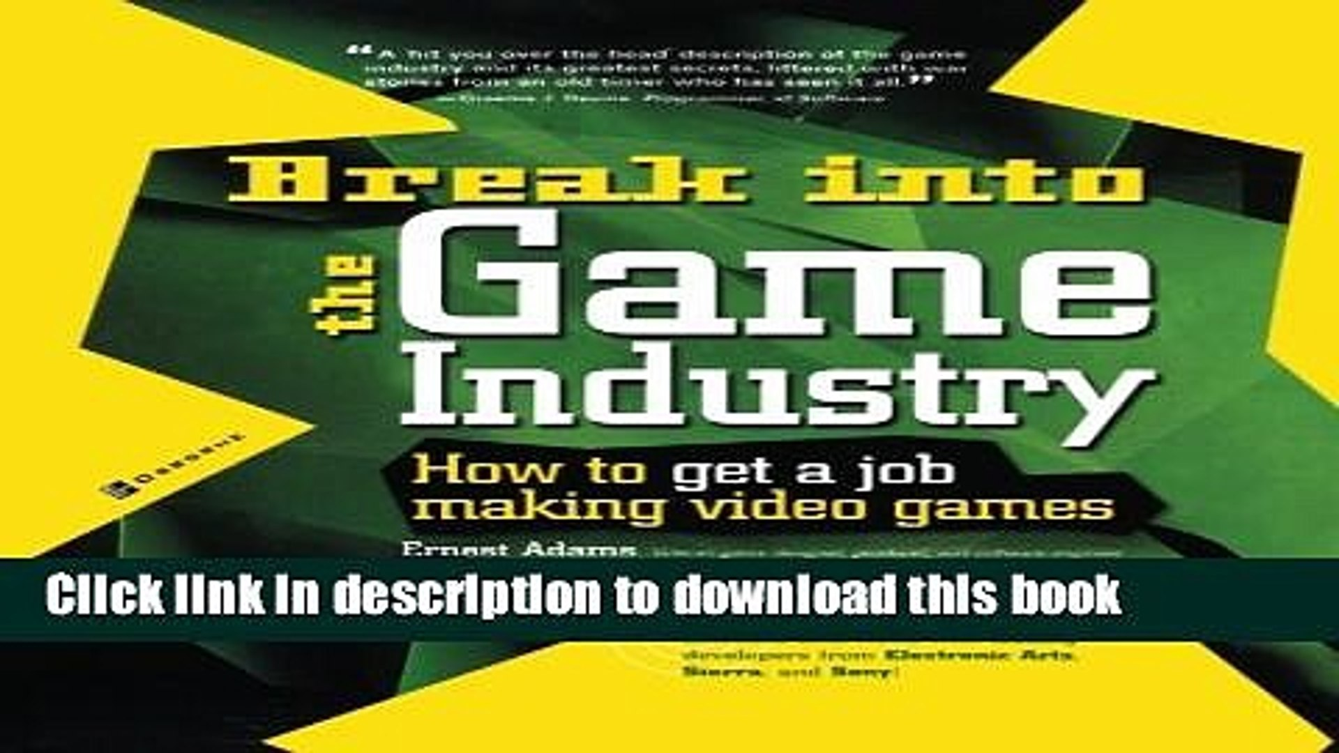 [Fresh] Break Into The Game Industry: How to Get A Job Making Video Games New Ebook