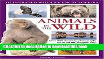 [Popular Books] Illustrated Nature Encyclopedia: Animals in the Wild (Illustrated Wildlife