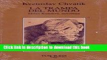 [Popular Books] La Trampa Del Mundo: Milan Kundera, Novelista (Spanish Edition) Free Online