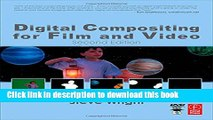 [Popular Books] Digital Compositing for Film and Video (Focal Press Visual Effects and Animation)