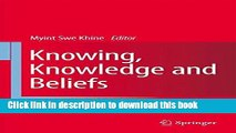 [Fresh] Knowing, Knowledge and Beliefs: Epistemological Studies across Diverse Cultures Online Books