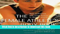 [Download] The Female Athlete s Body Book : How to Prevent and Treat Sports Injuries in Women and