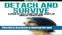 [Popular] Detach and Survive: A Book of Self-Care for the Wives of Midlife Crisis Men Paperback Free
