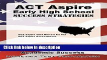 Books ACT Aspire Early High School Success Strategies Study Guide: ACT Aspire Test Review for the