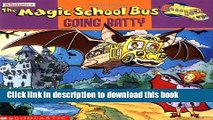 [Download] The Magic School Bus Going Batty: A Book About Bats Kindle Free