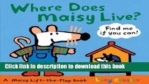 [Download] Where Does Maisy Live?: A Maisy Lift-the-Flap Book Paperback Collection