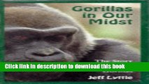 [Download] GORILLAS IN OUR MIDST: THE STORY OF THE COLUMBUS ZOO GORILLAS Paperback Free