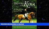 READ book  Dressage with Kyra, The Kyra Kyrklund Training Method  DOWNLOAD ONLINE