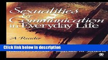 Ebook Sexualities and Communication in Everyday Life: A Reader Free Online