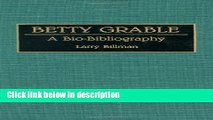 Ebook Betty Grable: A Bio-Bibliography (Bio-Bibliographies in the Performing Arts) Free Online