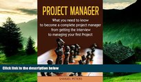 Must Have  Project Manager: All you need to be a complete project manager (Manager, Leadership,
