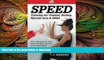 READ book  Speed Training for Combat, Boxing, Martial Arts, and MMA: How to Maximize Your Hand