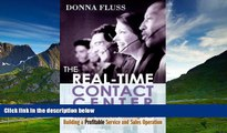 READ FREE FULL  The Real-Time Contact Center: Strategies, Tactics, and Technologies for Building