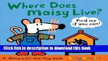 [Download] Where Does Maisy Live?: A Maisy Lift-the-Flap Book Paperback Free