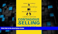 READ FREE FULL  Contagious Selling: How to Turn a Connection into a Relationship that Lasts a