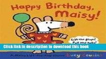 [Download] Happy Birthday, Maisy: A Maisy Lift-the-Flap Classic Hardcover Free