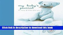 [Popular] My Baby s Journal (Blue): the story of baby s first year Kindle Free