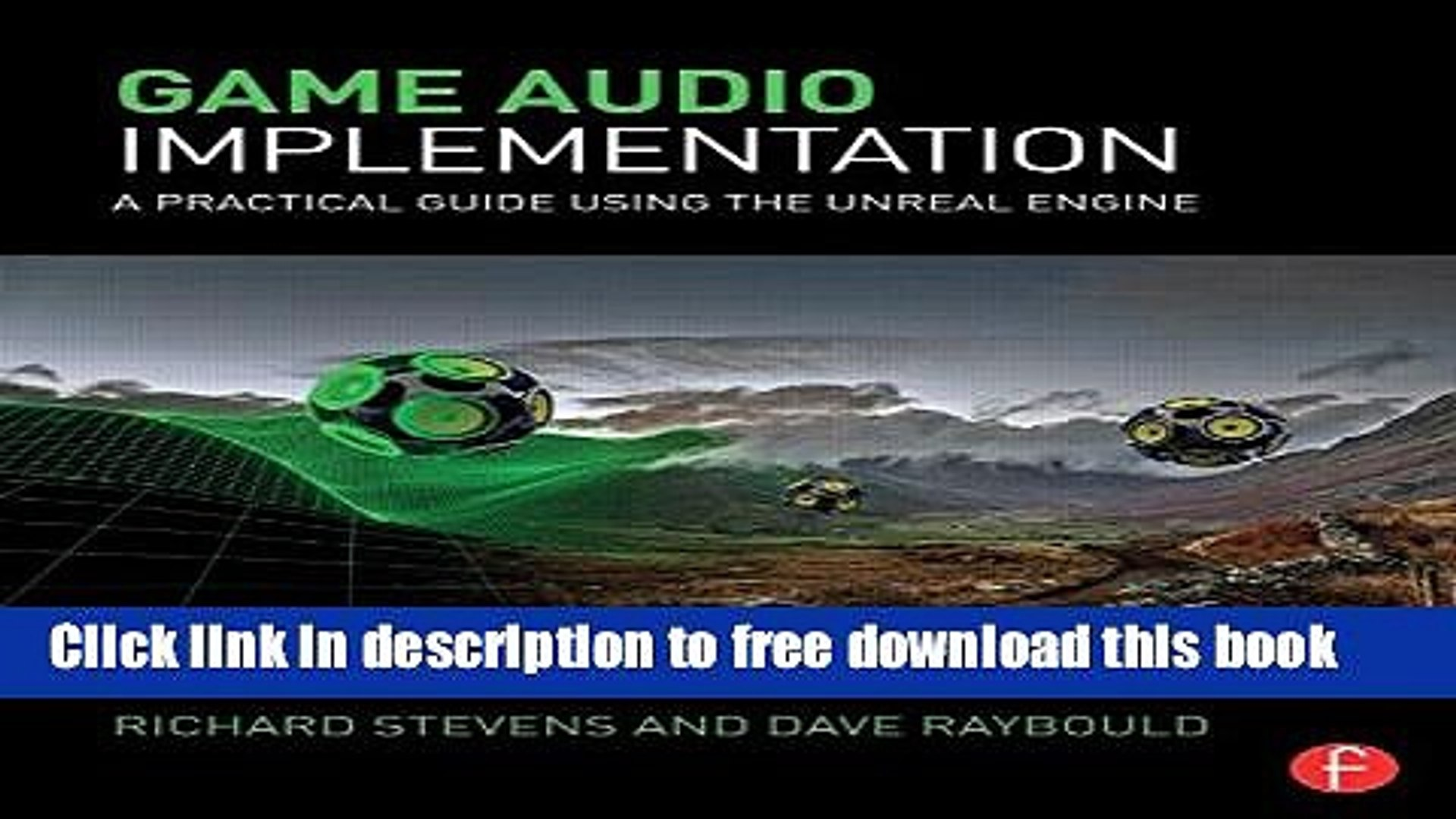 [Download] Game Audio Implementation: A Practical Guide Using the Unreal  Engine Kindle Collection