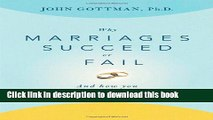 [Popular] Books Why Marriages Succeed or Fail: And How You Can Make Yours Last Full Online