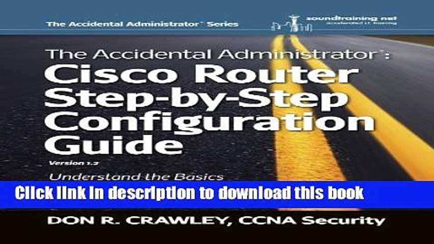[Download] The Accidental Administrator: Cisco Router Step-by-Step  Configuration Guide Hardcover