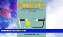 Big Deals  How To Start An Online Store: The Simple Guide to Starting an E-commerce Business and