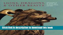 [Download] Lions, Dragons,   other Beasts: Aquamanilia of the Middle Ages: Vessels for Church and