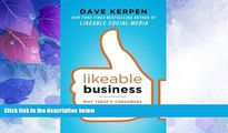 Big Deals  Likeable Business: Why Today s Consumers Demand More and How Leaders Can Deliver  Best