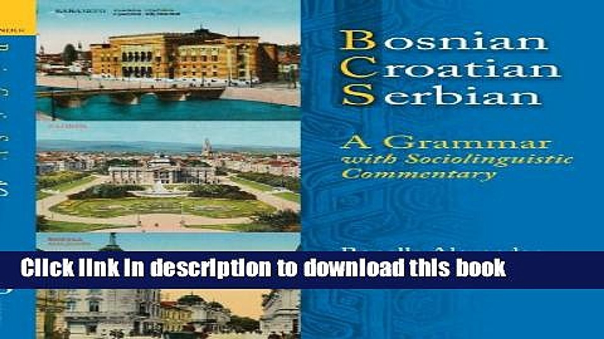 Title : Download Bosnian, Croatian, Serbian, a Grammar: With Sociolinguistic Commentary Book Online