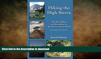 FREE DOWNLOAD  Hiking the High Sierra: The Best Hikes and Scrambles in the Sierra and on Kauai