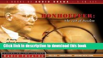 [Download] Bonhoeffer: The Cost of Freedom (Radio Theatre) Paperback Free