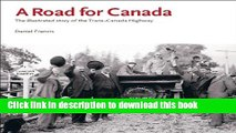 [Download] A Road for Canada: The Illustrated Story of the Trans-Canada Highway Paperback Collection