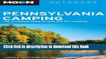 [Popular] Moon Pennsylvania Camping: The Complete Guide to Tent and RV Camping (Moon Outdoors)